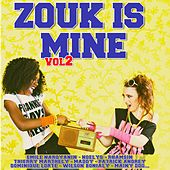 Zouk Is Mine, Vol. 2 by Various Artists