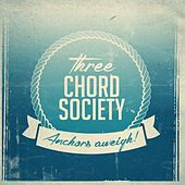 Anchors Aweigh! by Three Chord Society