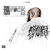I Don't Give A F*ck (feat. Rick Ross) - Single by Trae