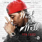 Wish Me Well by YFN Lucci