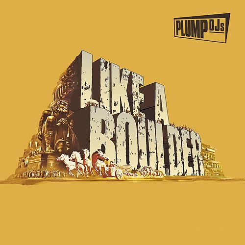Like a Boulder by Plump DJs