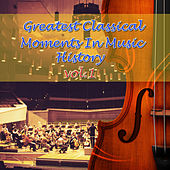 Greatest Classical Moments In Music History, Vol.1 by Various Artists