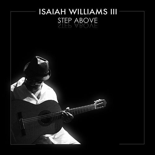 Step Above by Isaiah Williams III