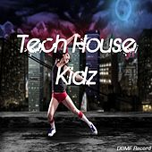 Tech House Kidz by Various Artists