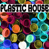 Plastic House by Various Artists