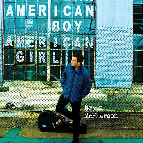 American Boy / American Girl by Bryan Mcpherson