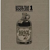 Better Than Bootleg, Vol. 1 by Adam Ezra
