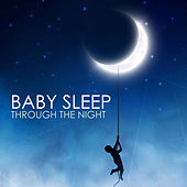 Baby Sleep Through the Night - The Sleeping Solution, Deep Repose Every Night by Baby Sleep Through the Night