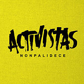 Activistas by Nonpalidece