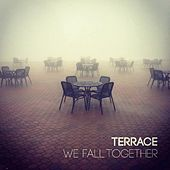 We Fall Together by Terrace
