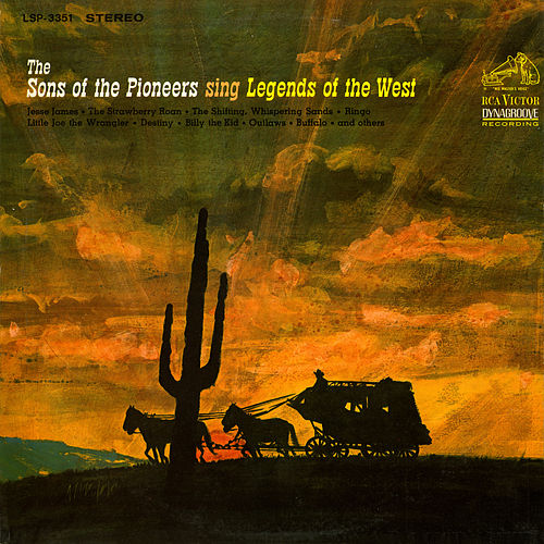 Sing Legends of the West by The Sons of the Pioneers