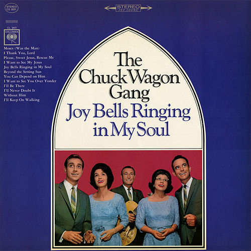 Joy Bells Ringing In My Soul by Chuck Wagon Gang