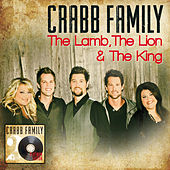 The Lamb, The Lion & The King by The Crabb Family