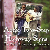 Highway Signs: The 25th Anniversary... by Aztec Two-Step