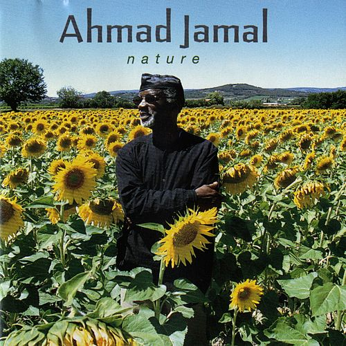 Nature: The Essence, Pt. 3 by Ahmad Jamal