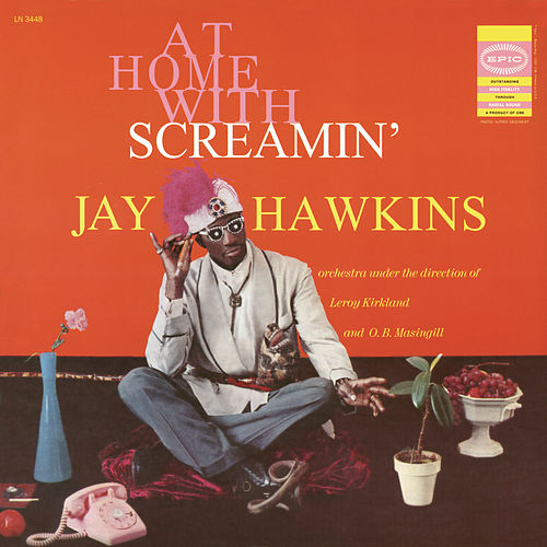 At Home with Screamin' Jay Hawkins by Screamin' Jay Hawkins