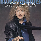 Blue Eyed Blues by Lacy J. Dalton