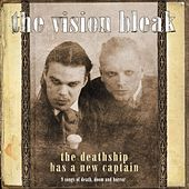 The Deathship Has a New Captain by The Vision Bleak