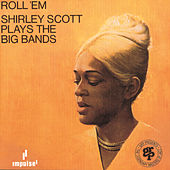 Roll 'Em: Shirley Scott Plays the Big Bands by Shirley Scott