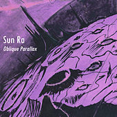 Oblique Parallax (Remastered) by Sun Ra