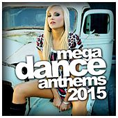 Mega Dance Anthems 2015 - EP by Various Artists