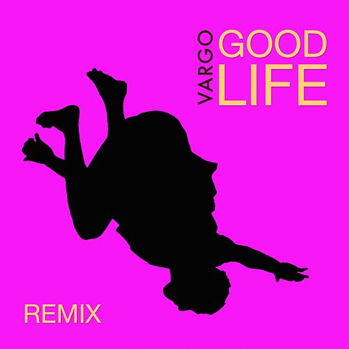 Good Life (Glimmer of Blooms Mix) by Vargo