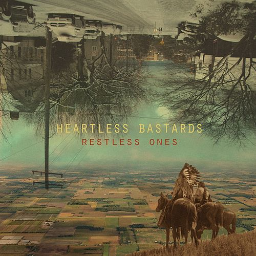 Restless Ones by Heartless Bastards