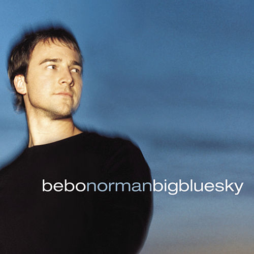 Big Blue Sky by Bebo Norman