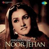 Remembering - Noor Jehan by Noor Jehan