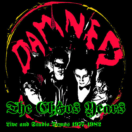 The Chaos Years - Live & Studio Demos 1977-1982 by The Damned