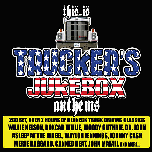 This Is Trucker's Jukebox Anthems by Various Artists