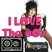 I Love The '80s by Various Artists