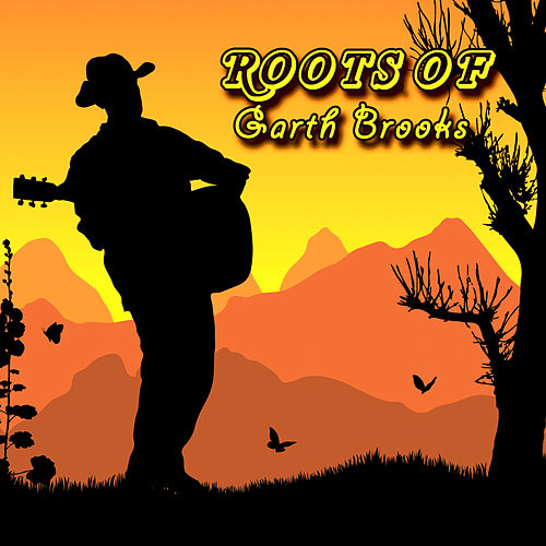 The Roots Of Garth Brooks by Various Artists