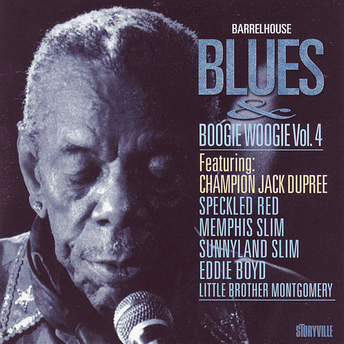 Barrelhouse, Blues & Boogie Woogie Vol. 4 by Eddie Boyd