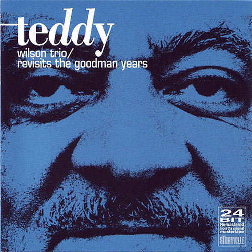 Revisits The Goodman Years by Teddy Wilson