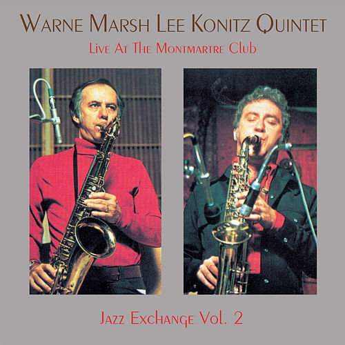 Live At The Club Montmartre 2 by Lee Konitz
