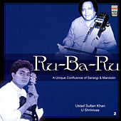 Ru-Ba-Ru: A Unique Confluence Of Sarangi & Mandolin by Various Artists