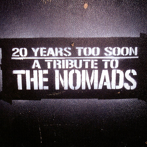 20 Years Too Soon - A Tribute To The Nomads by Various Artists