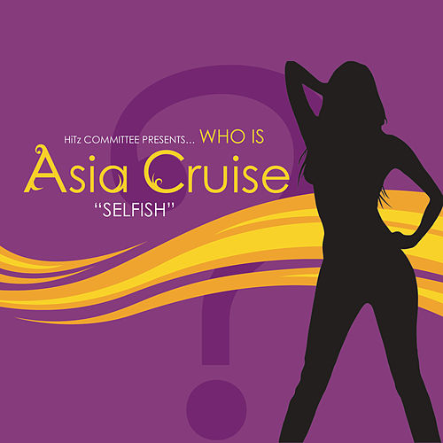 Selfish by Asia Cruise