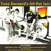 Tony Barnard's All Hat Jazz by Tony Barnard