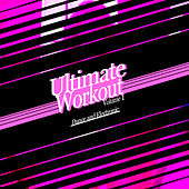Ultimate Workout Volume 1: Electronic & Dance by Various Artists