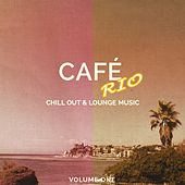 Cafe Rio, Vol. 1 (Chill out & Lounge Music) by Various Artists