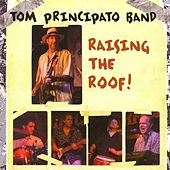 Raising the Roof! by Tom Principato