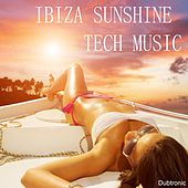 Ibiza Sunshine Tech Music by Various Artists