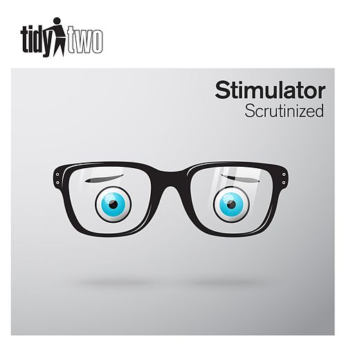 Scrutinized by Stimulator