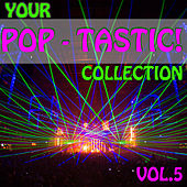 Your Pop - Tastic! Collection, Vol.5 by Various Artists