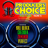 Producers Choice Vol. 15 (feat. Chezidek, Perfect, Zamunda & Cali Blaxx) by Various Artists