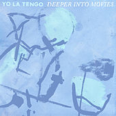 Deeper Into Movies by Yo La Tengo