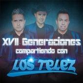 XVII Generaciones Compartiendo Con Los Telez by Los Telez
