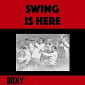 Swing Is Here (Doxy Collection, Remastered) by Various Artists